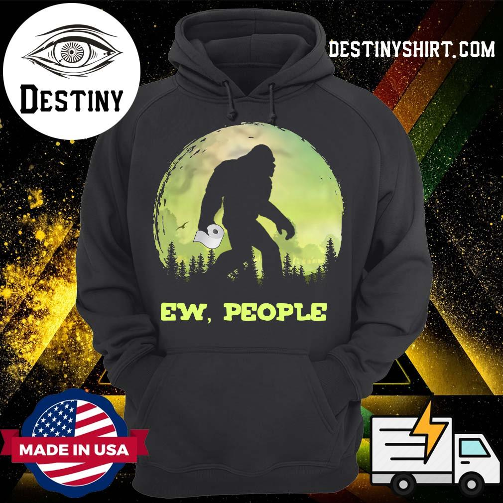 Ews People Bigfoot Toilet Paper Shirt Hoodie