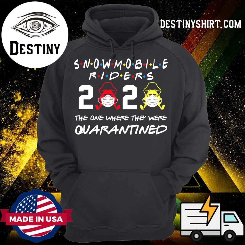 Snowmobile riders 2020 the one where they were quarantined s Hoodie