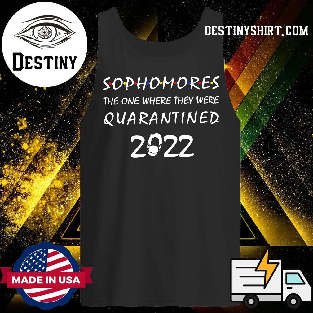 Sophomores the one where they were quarantined 2020 s Tank-Top