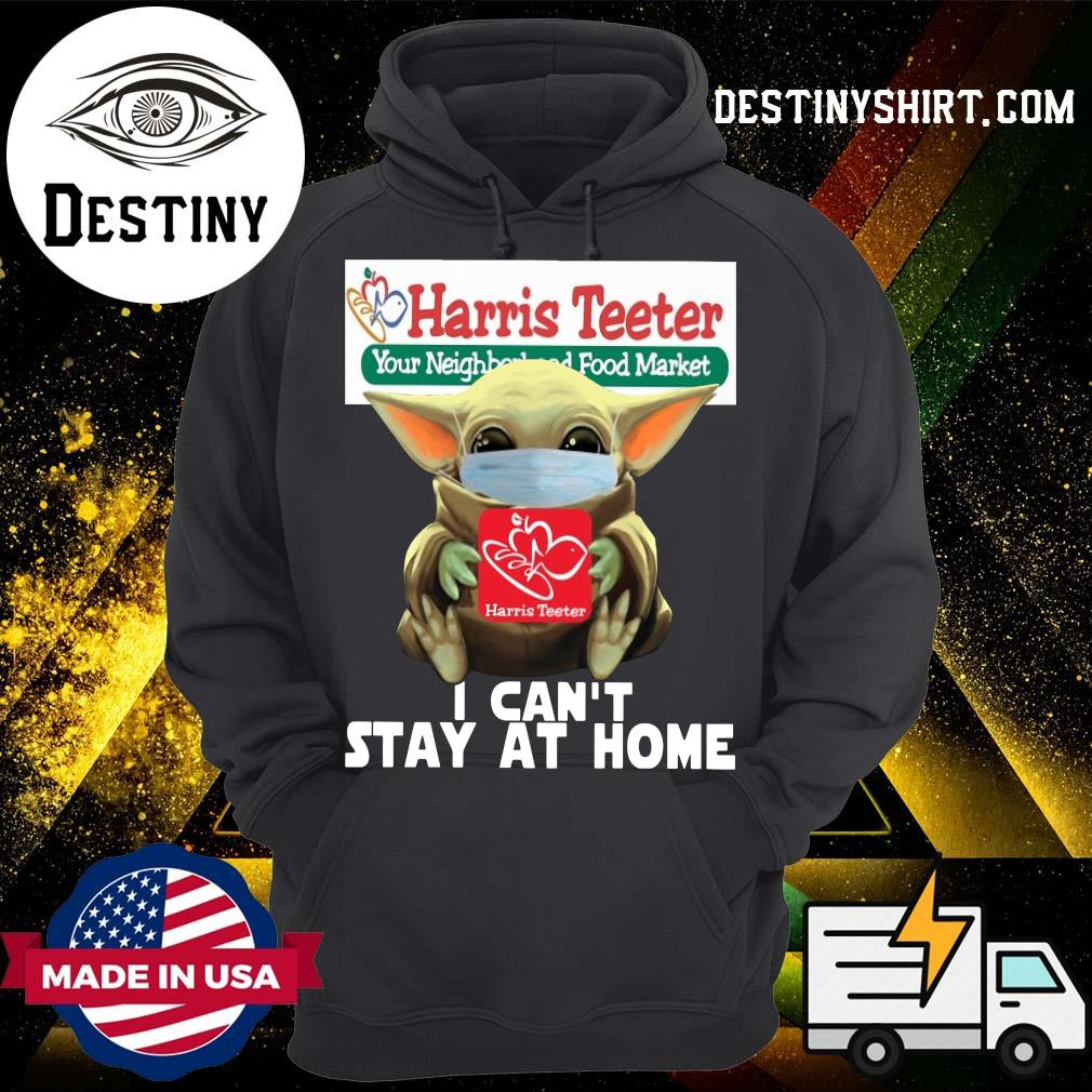 Baby Yoda Mask Harris Teeter Your Neighbor Food Market I Can't Stay At Home Shirt Hoodie