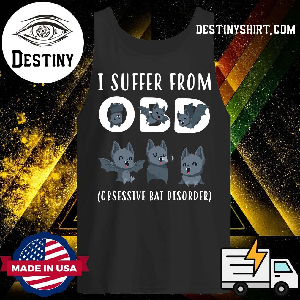 I Suffer From Obsessive Bat Disorder Shirt Tank-Top