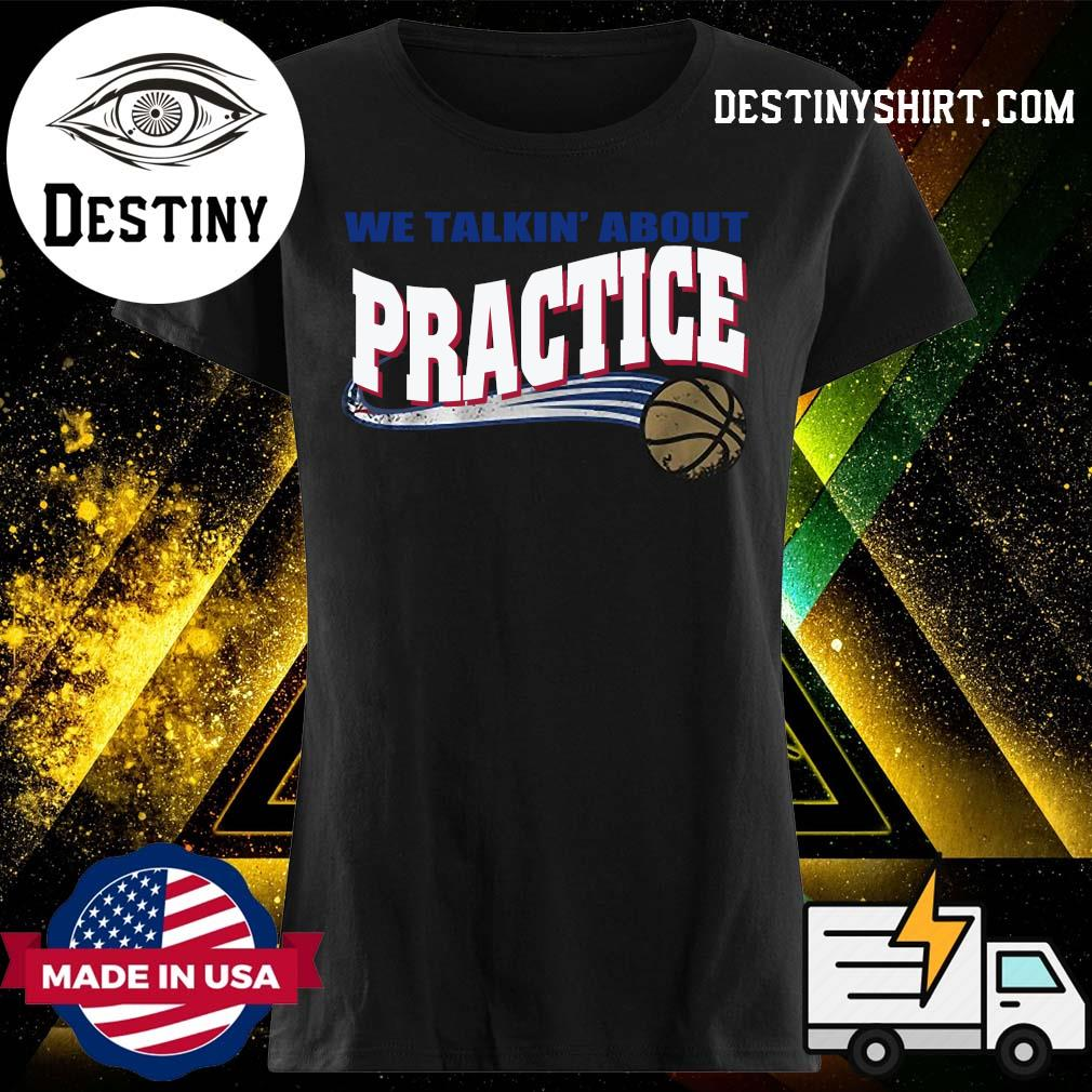 We Talkin' About Practice Basketball Shirt Ladies